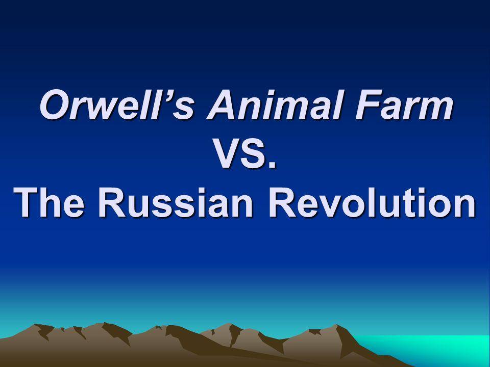Orwells Animal Farm VS. The Russian Revolution