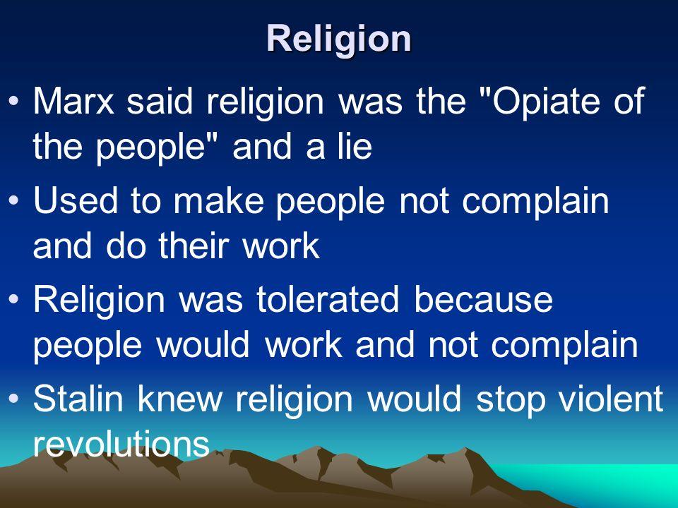 Religion Marx said religion was the