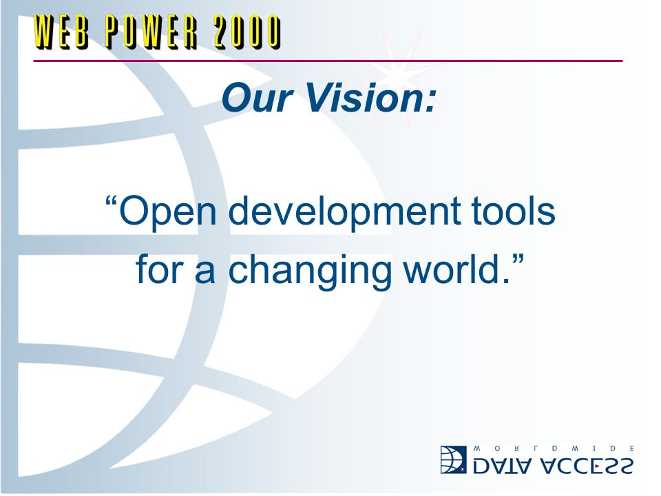 Our Vision: Open development tools for a changing world.