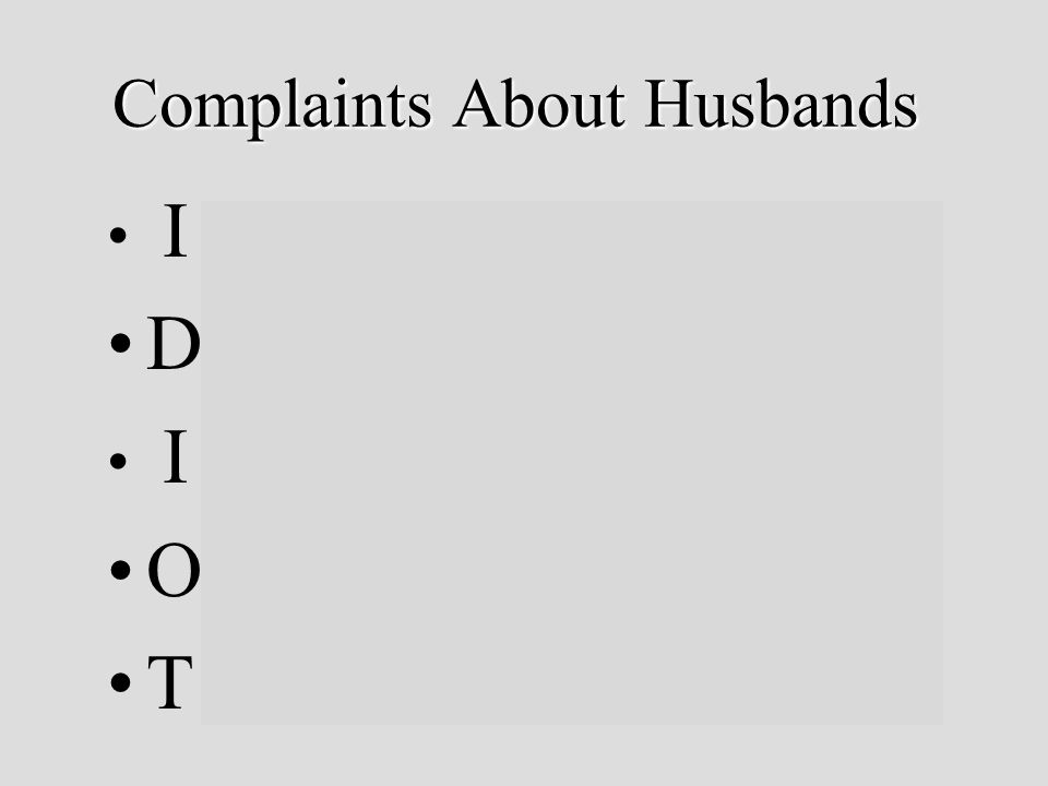 Complaints About Husbands I nsensitive to her needs Col.