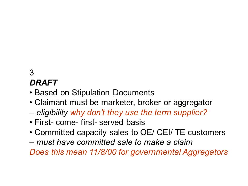 3 DRAFT Based on Stipulation Documents Claimant must be marketer, broker or aggregator – eligibility why dont they use the term supplier.