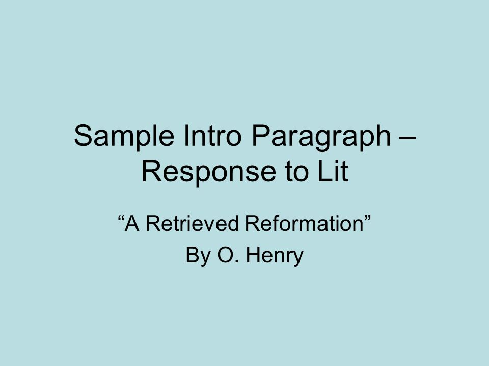 Sample Intro Paragraph – Response to Lit A Retrieved Reformation By O. Henry