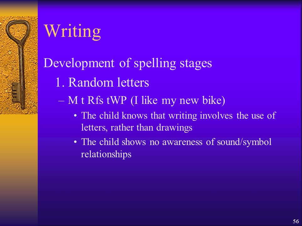 56 Writing Development of spelling stages 1.