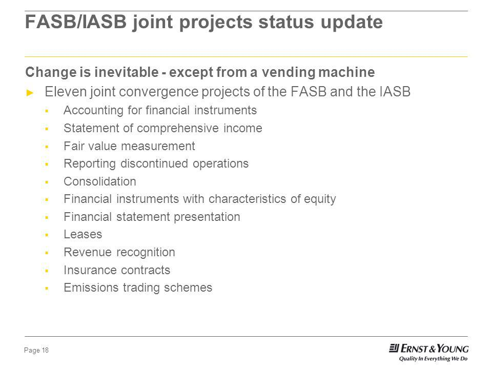 Page 17 FASB/IASB joint projects Status update Revenue recognition Leases Financial presentation