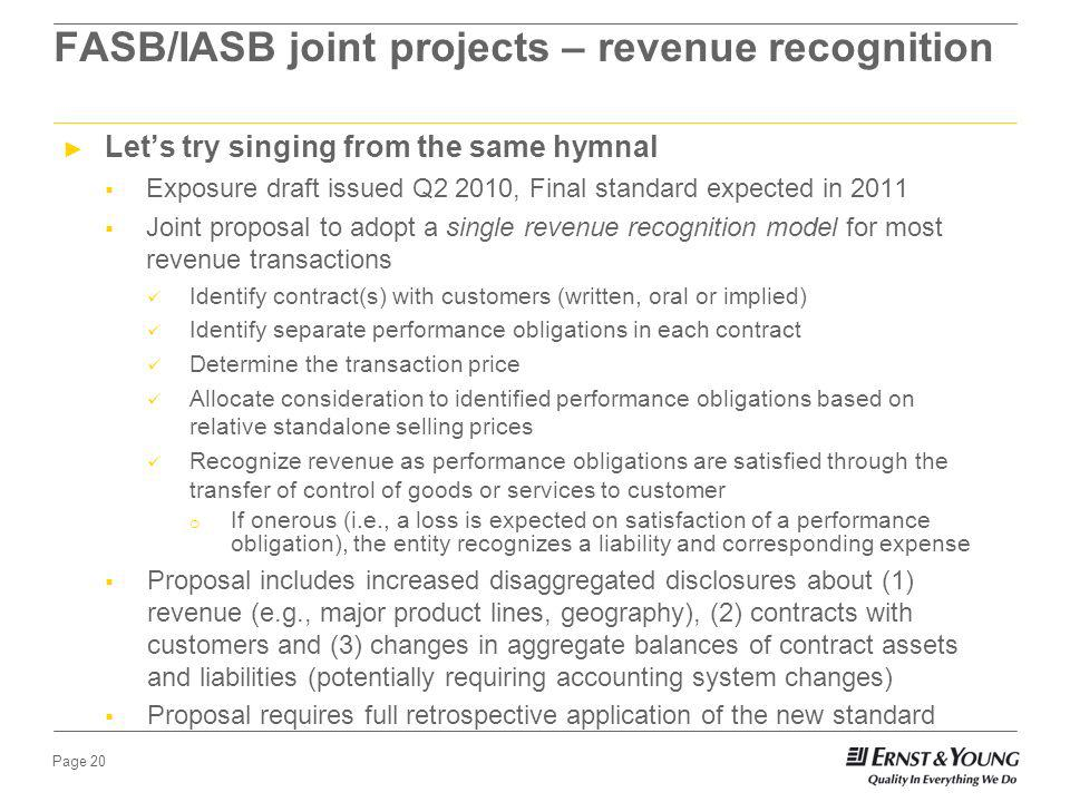 Page 19 FASB/IASB joint projects status update FASB and IASB renewed their formalized commitment to convergence in a 2006 Memorandum of Understanding