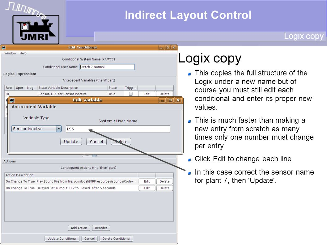 Indirect Layout Control Logix copy This copies the full structure of the Logix under a new name but of course you must still edit each conditional and enter its proper new values.