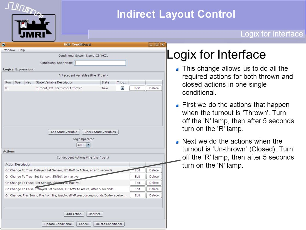 Indirect Layout Control Logix for Interface This change allows us to do all the required actions for both thrown and closed actions in one single conditional.