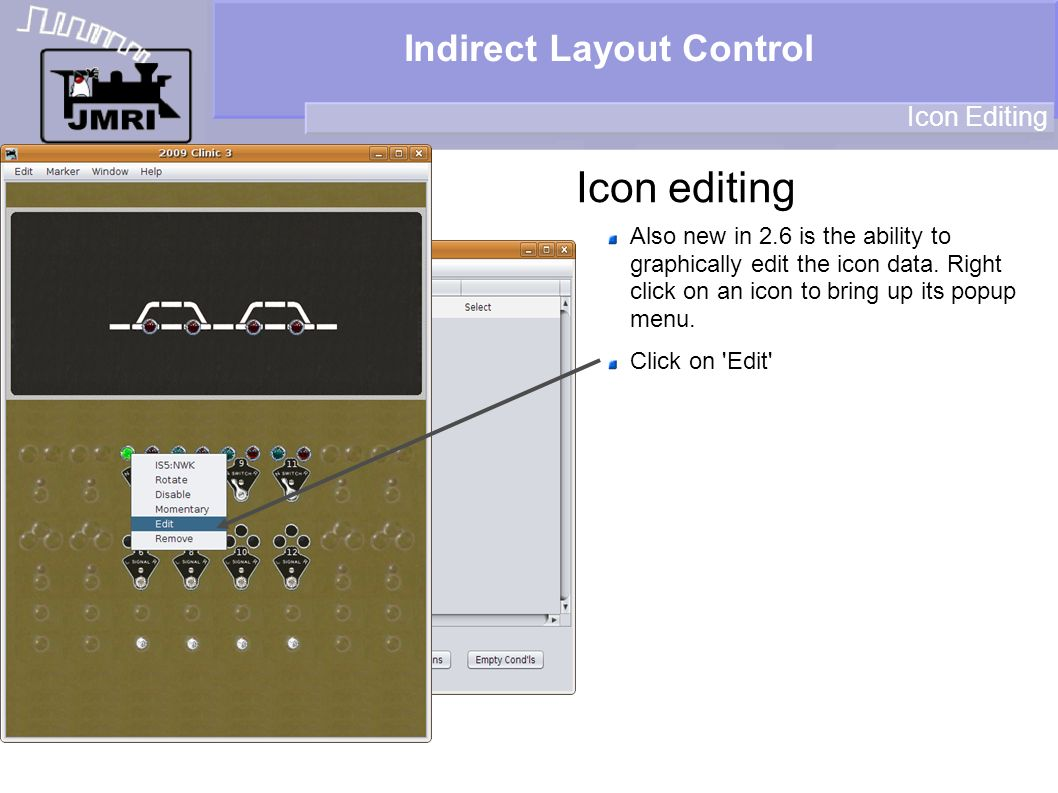 Indirect Layout Control Icon editing Icon Editing Also new in 2.6 is the ability to graphically edit the icon data.