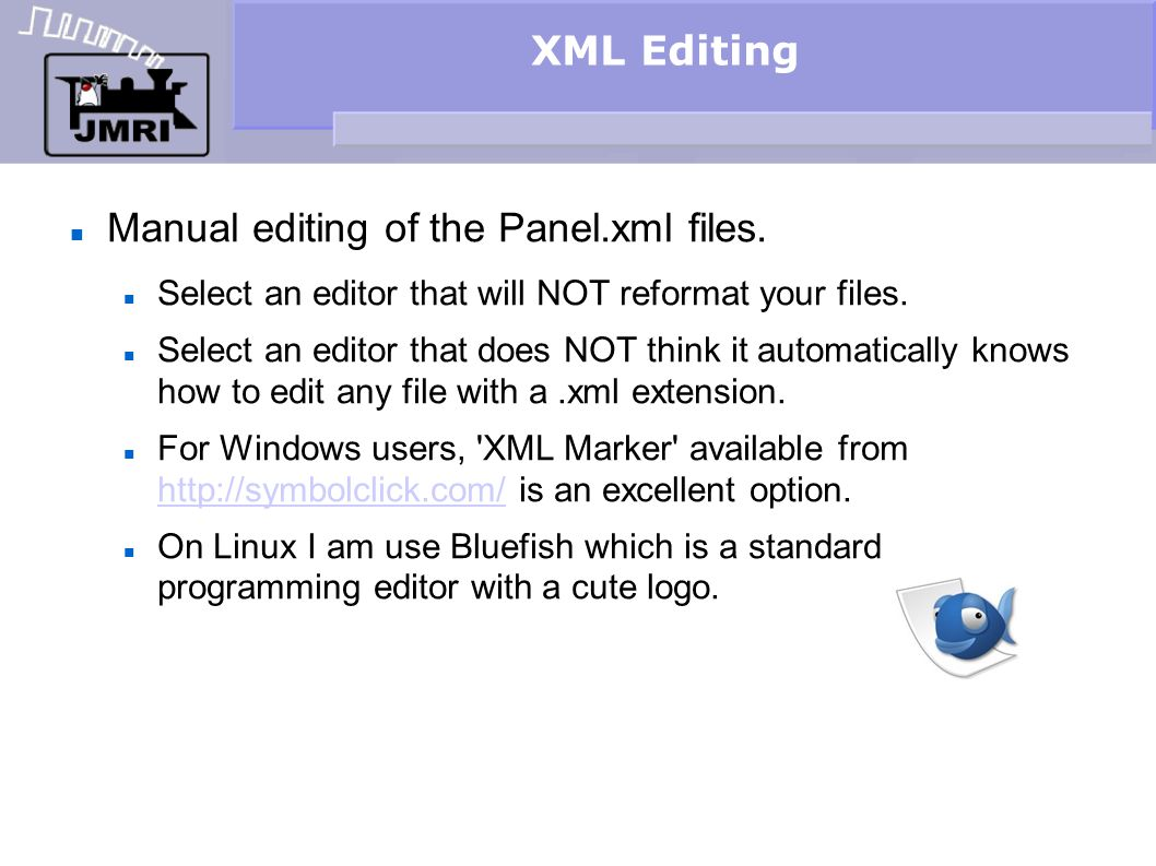 XML Editing Manual editing of the Panel.xml files.