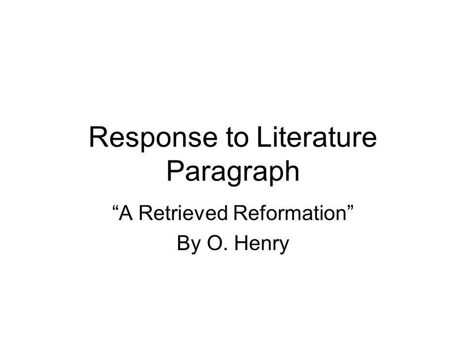 Response to Literature Paragraph A Retrieved Reformation By O. Henry