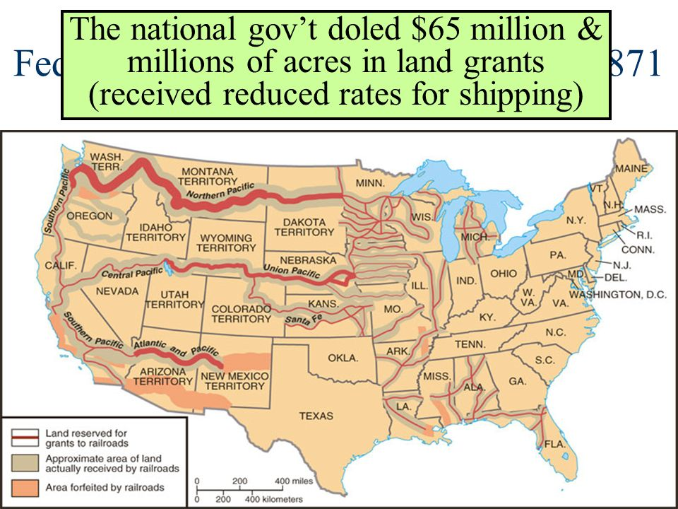 Federal Land Grants to Railroads by 1871 The national govt doled $65 million & millions of acres in land grants (received reduced rates for shipping)