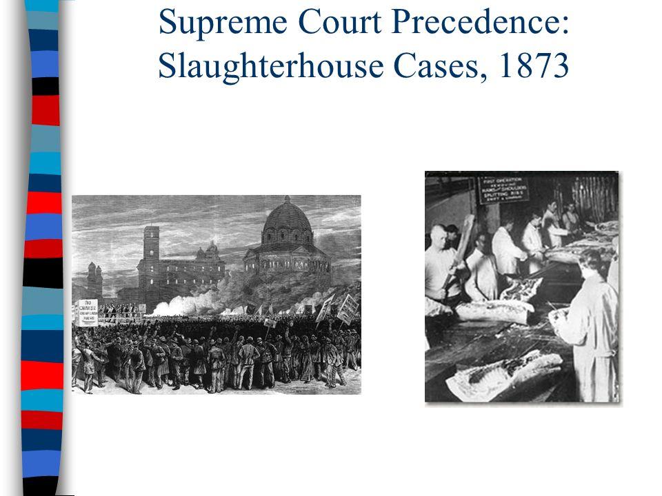 Supreme Court Precedence: Slaughterhouse Cases, 1873