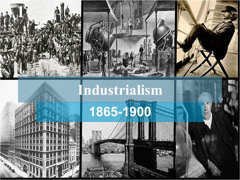 Industrialism 1865-1900