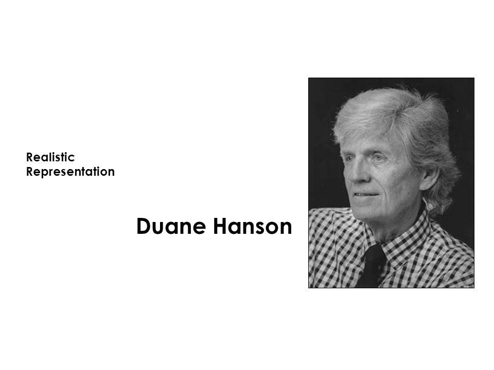 Realistic Representation Duane Hanson