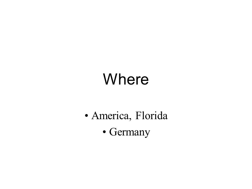 Where America, Florida Germany