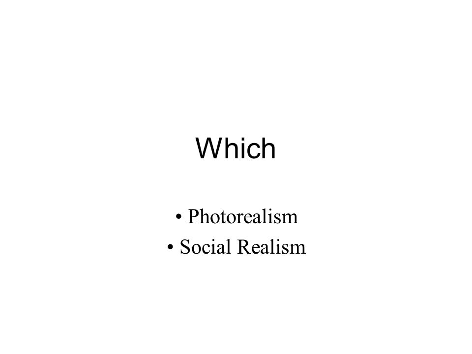 Which Photorealism Social Realism