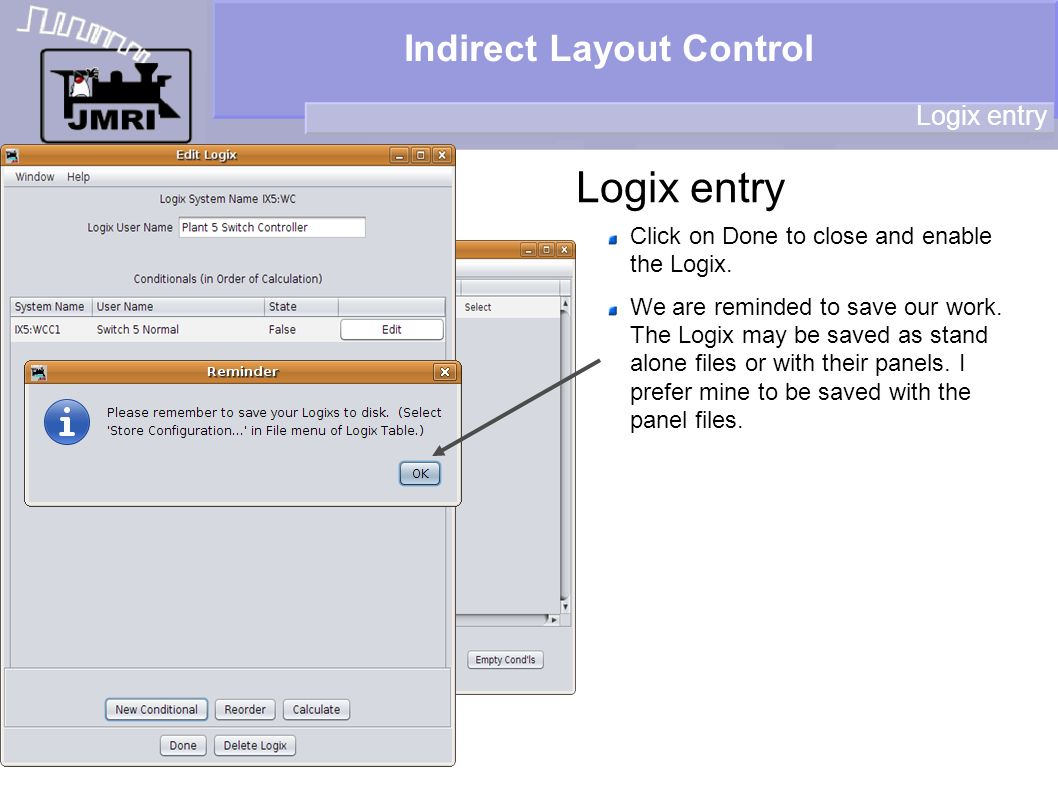 Indirect Layout Control Logix entry Click on Done to close and enable the Logix. We are reminded to save our work. The Logix may be saved as stand alo