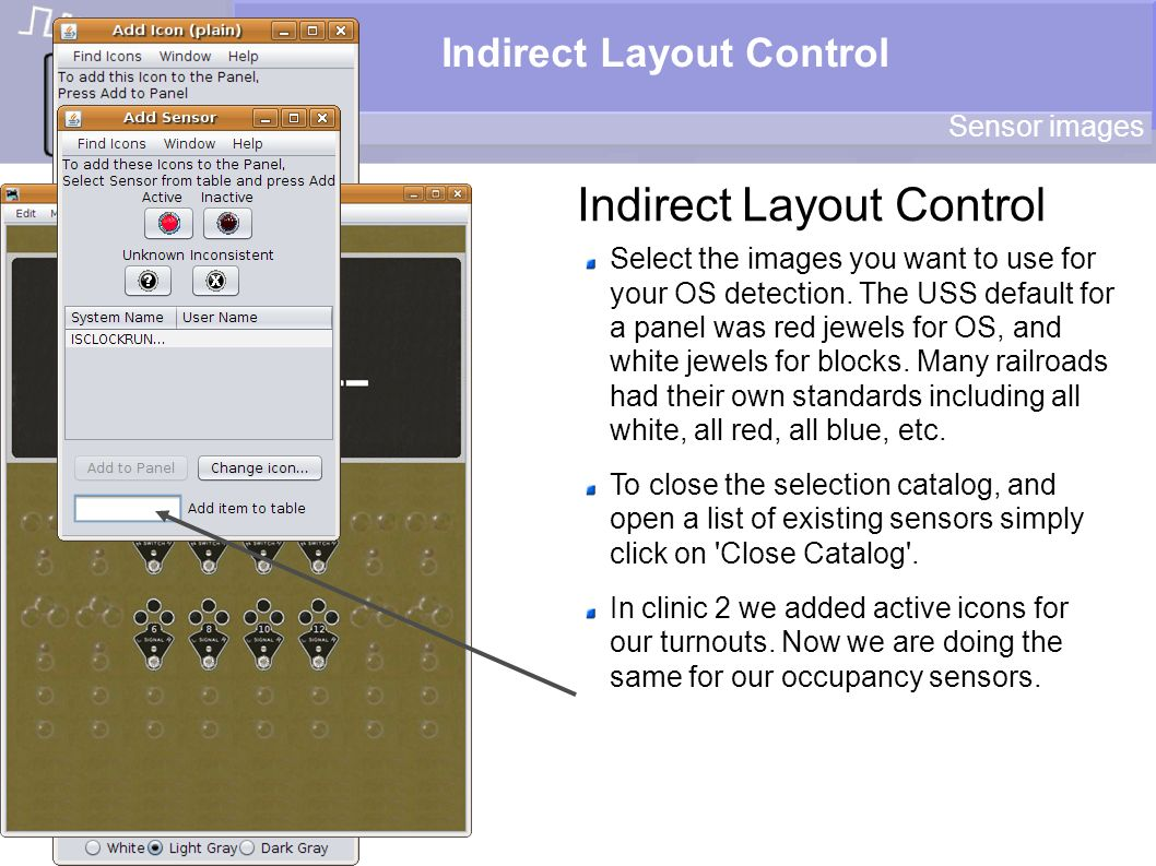 Indirect Layout Control Sensor images Select the images you want to use for your OS detection. The USS default for a panel was red jewels for OS, and
