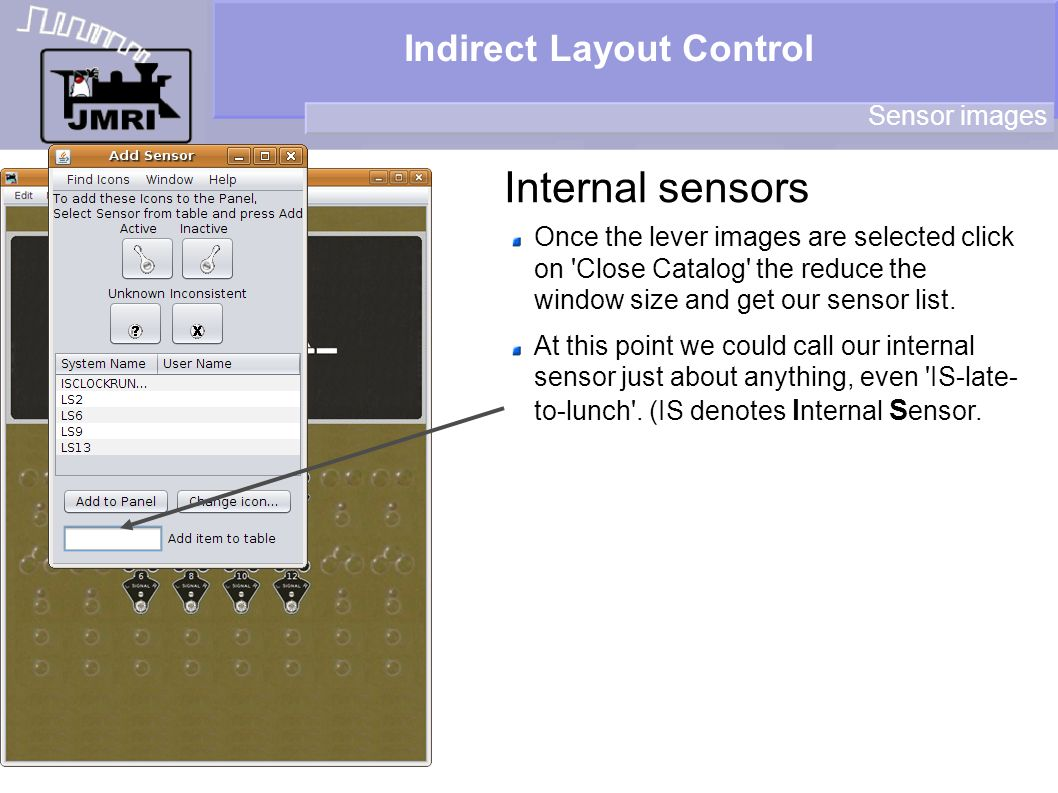Indirect Layout Control Internal sensors Sensor images Once the lever images are selected click on 'Close Catalog' the reduce the window size and get