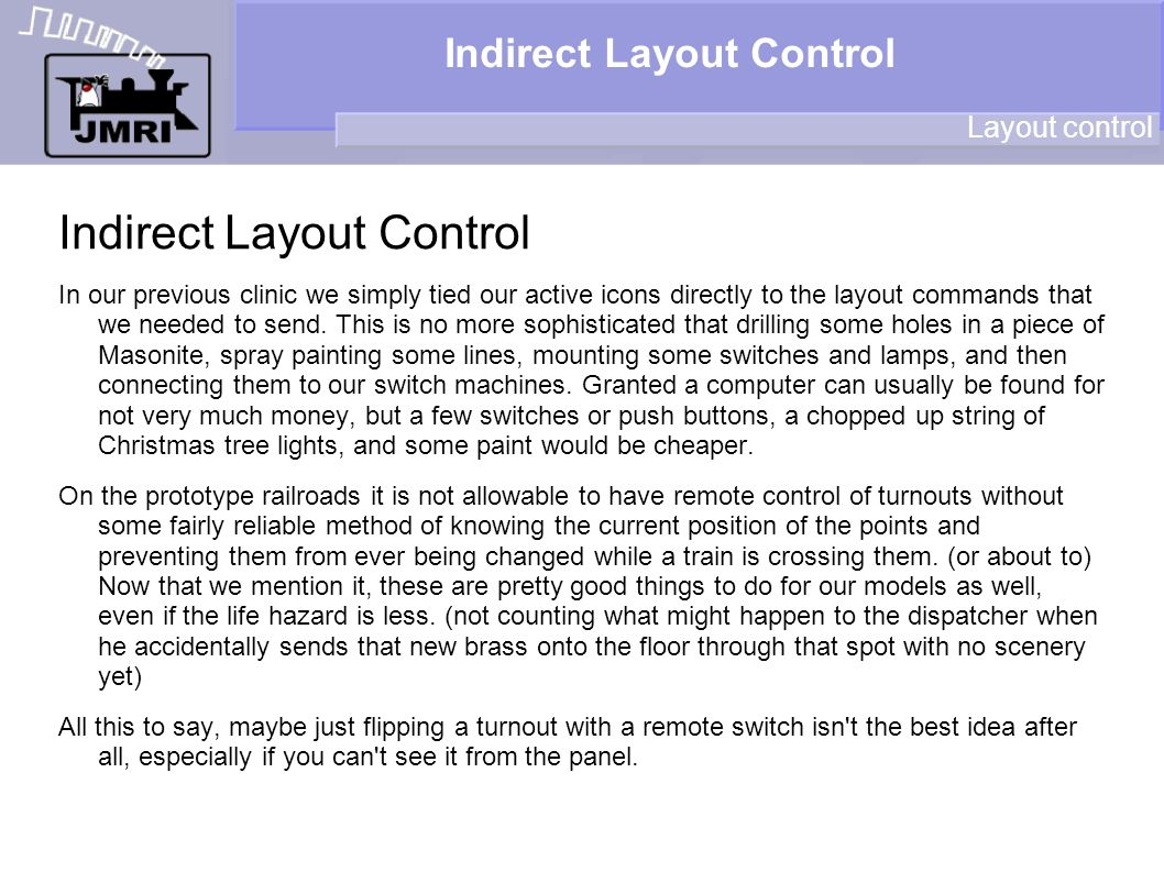 Indirect Layout Control In our previous clinic we simply tied our active icons directly to the layout commands that we needed to send. This is no more