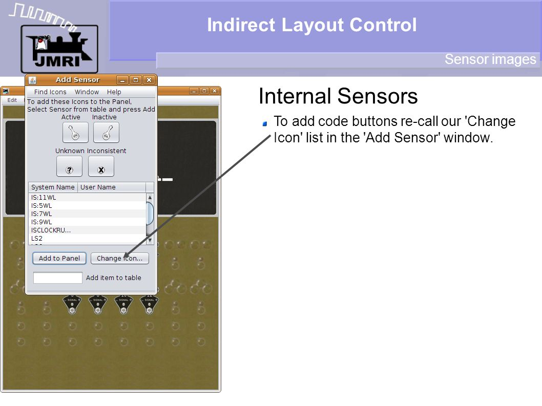 Indirect Layout Control Internal Sensors Sensor images To add code buttons re-call our 'Change Icon' list in the 'Add Sensor' window.