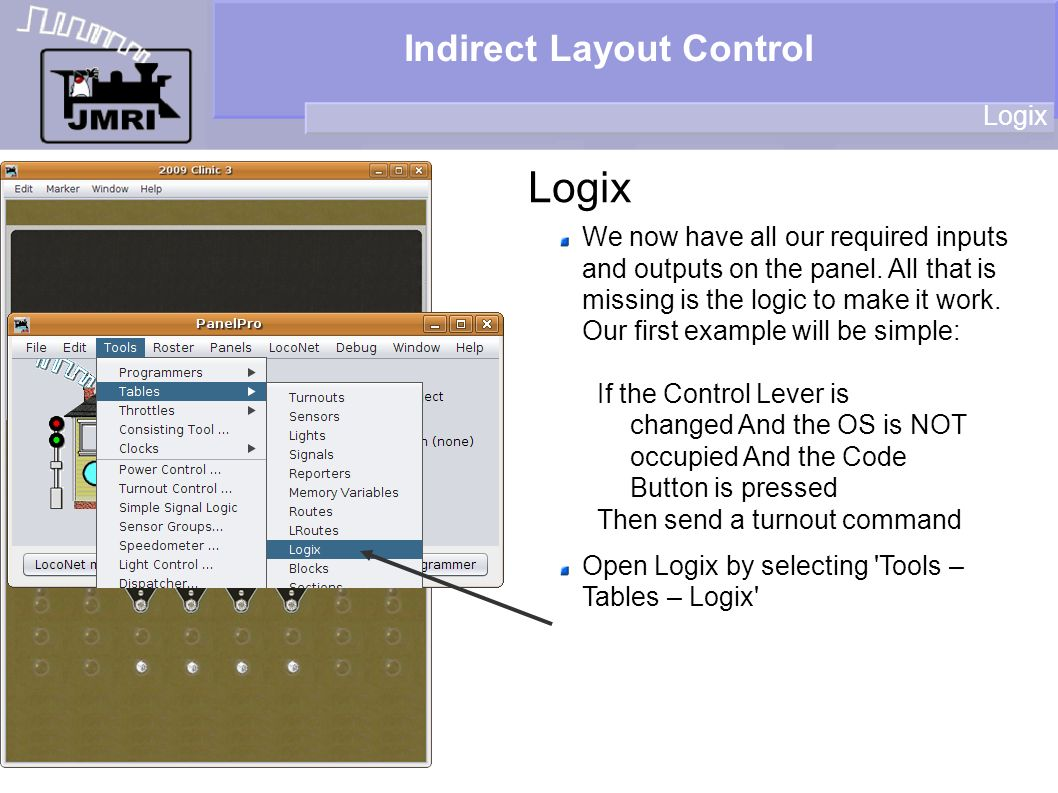 Indirect Layout Control Logix We now have all our required inputs and outputs on the panel. All that is missing is the logic to make it work. Our firs