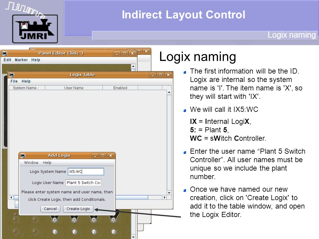 Indirect Layout Control Logix naming The first information will be the ID. Logix are internal so the system name is 'I'. The item name is 'X', so they