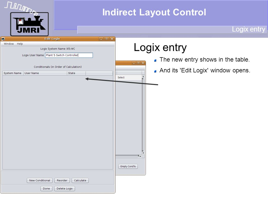 Indirect Layout Control Logix entry The new entry shows in the table. And its 'Edit Logix' window opens.