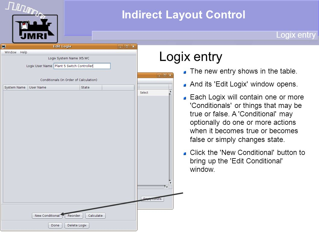 Indirect Layout Control Logix entry The new entry shows in the table. And its 'Edit Logix' window opens. Each Logix will contain one or more 'Conditio