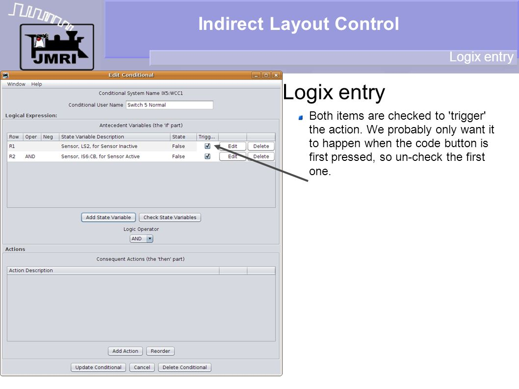 Indirect Layout Control Logix entry Both items are checked to 'trigger' the action. We probably only want it to happen when the code button is first p