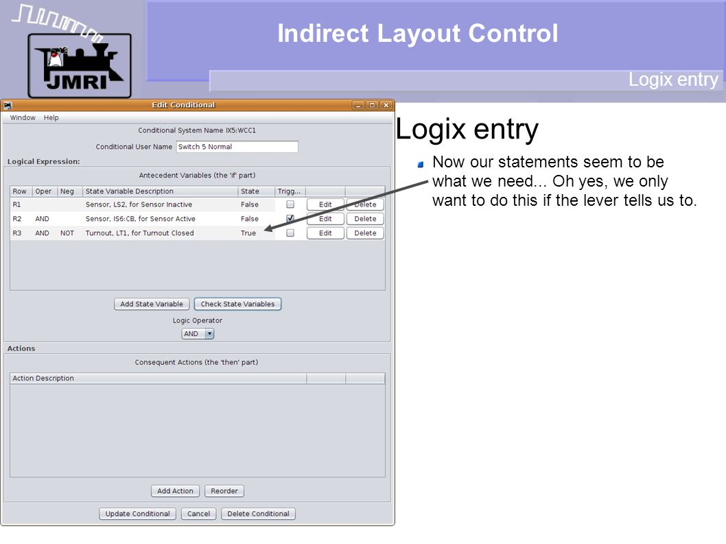 Indirect Layout Control Logix entry Now our statements seem to be what we need... Oh yes, we only want to do this if the lever tells us to.