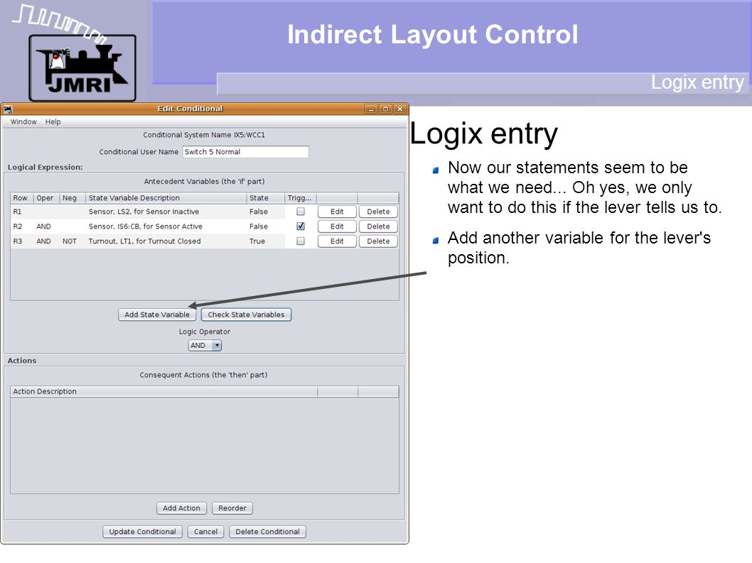 Indirect Layout Control Logix entry Now our statements seem to be what we need... Oh yes, we only want to do this if the lever tells us to. Add anothe