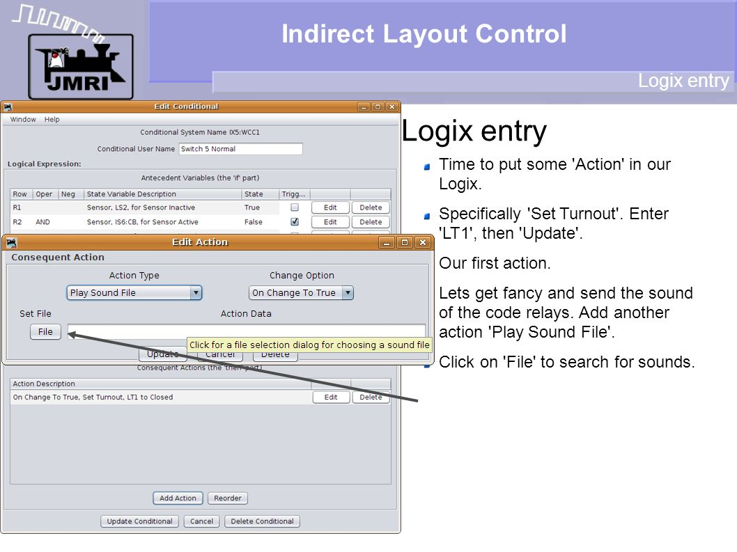Indirect Layout Control Logix entry Time to put some 'Action' in our Logix. Specifically 'Set Turnout'. Enter 'LT1', then 'Update'. Our first action.
