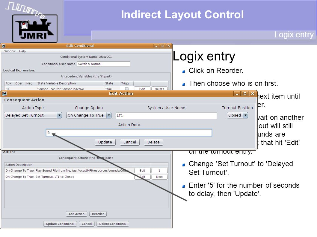 Indirect Layout Control Logix entry Click on Reorder. Then choose who is on first. Continue picking the next item until you have the new order. One ac