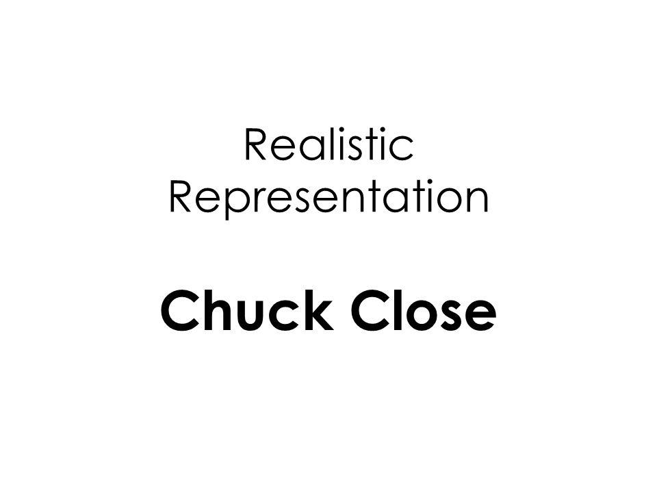 Realistic Representation Chuck Close