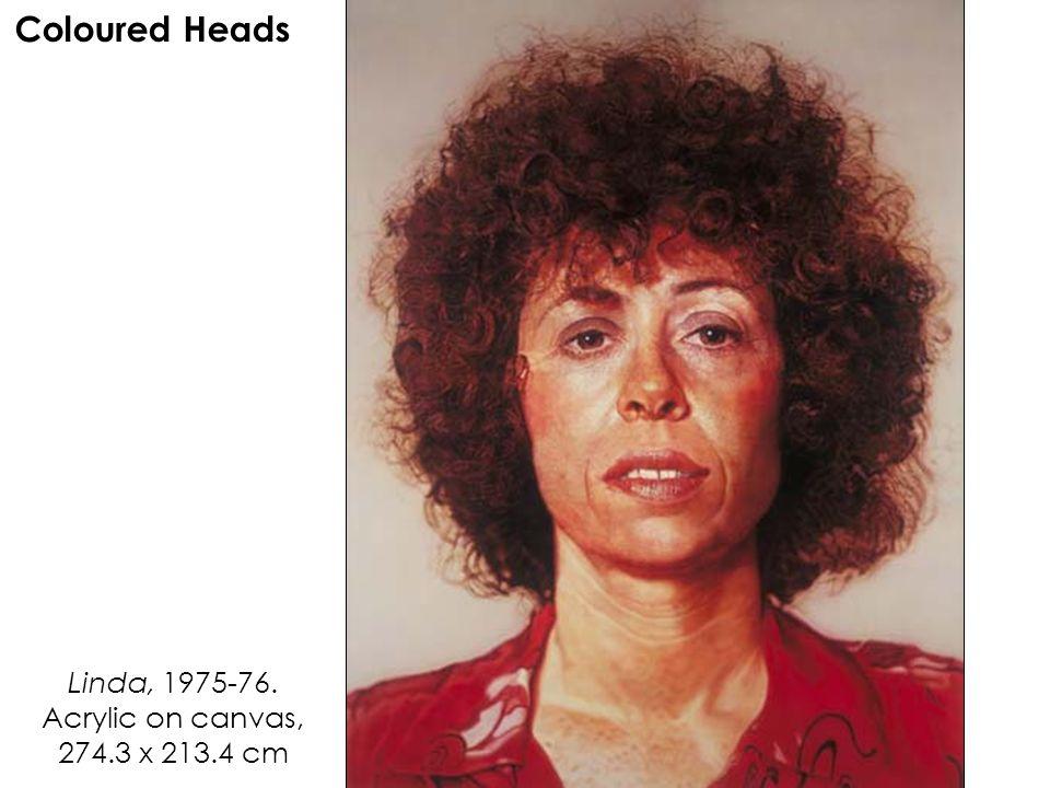 Linda, 1975-76. Acrylic on canvas, 274.3 x 213.4 cm Coloured Heads