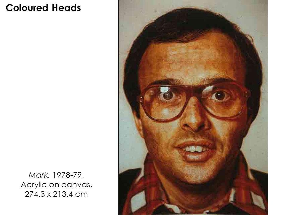 Mark, 1978-79. Acrylic on canvas, 274.3 x 213.4 cm Coloured Heads
