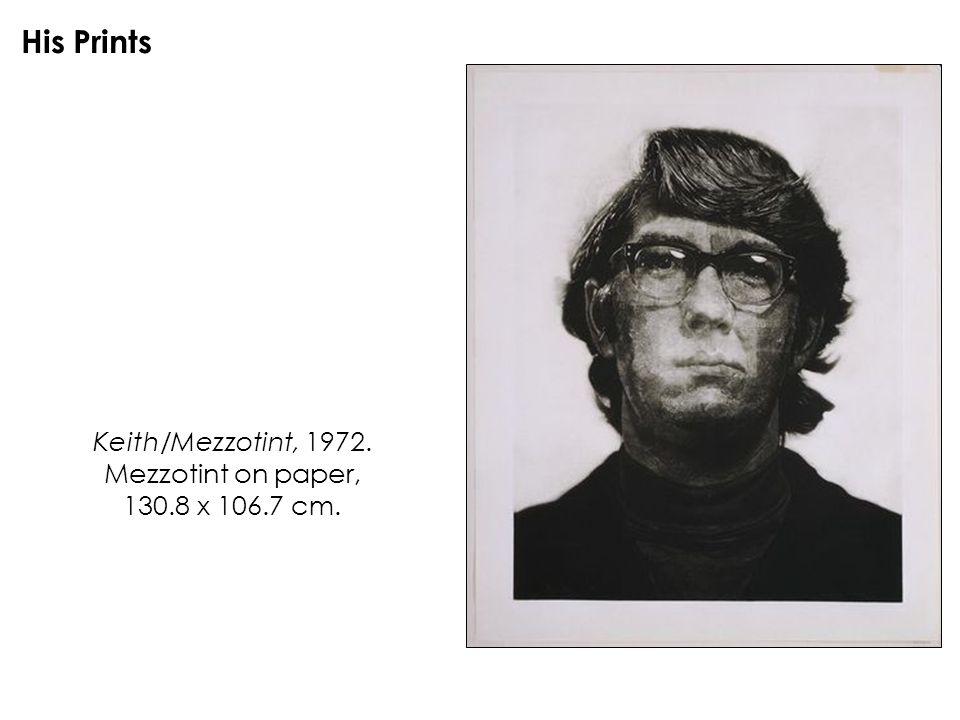 Keith/Mezzotint, 1972. Mezzotint on paper, 130.8 x 106.7 cm. His Prints