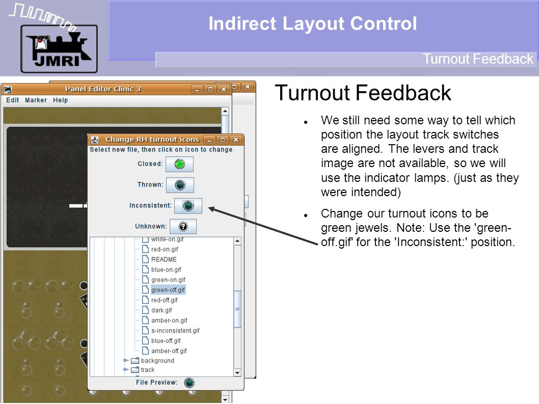 Indirect Layout Control Turnout Feedback We still need some way to tell which position the layout track switches are aligned.