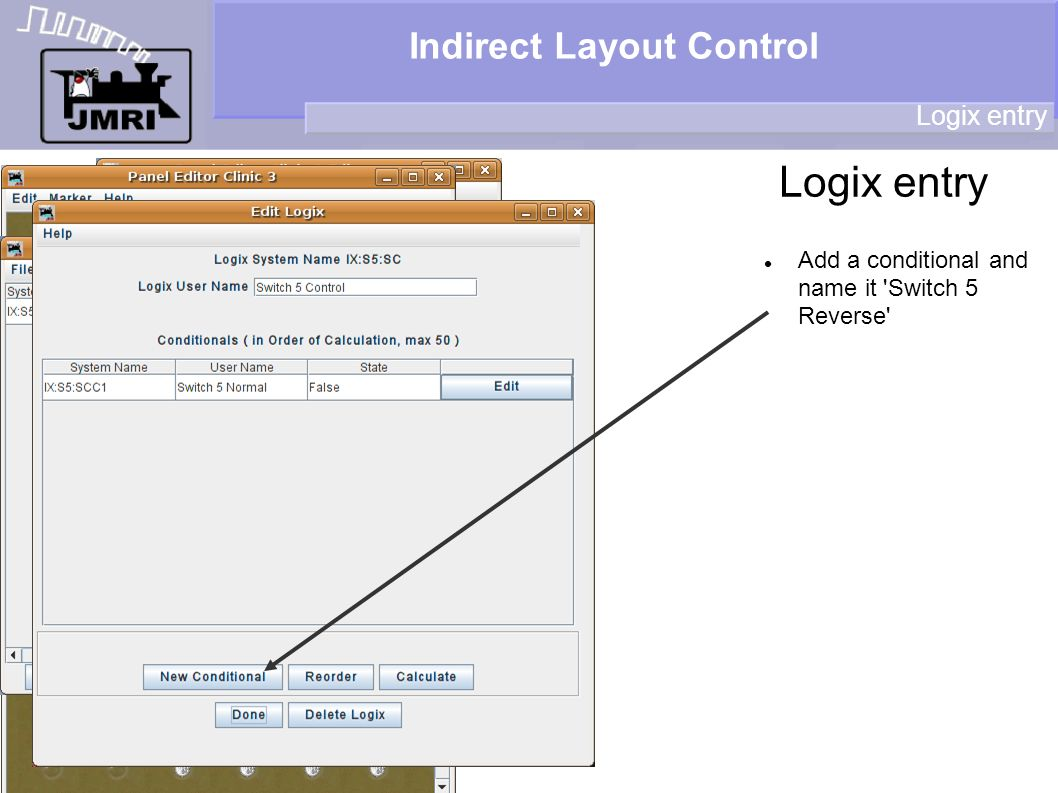 Indirect Layout Control Logix entry Add a conditional and name it Switch 5 Reverse