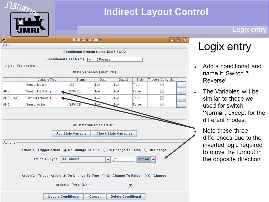 Indirect Layout Control Logix entry Add a conditional and name it Switch 5 Reverse The Variables will be similar to those we used for switch Normal , except for the different modes.