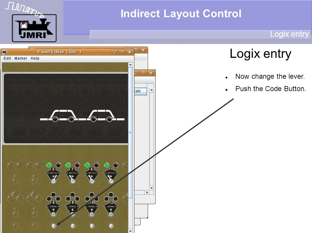 Indirect Layout Control Logix entry Now change the lever. Push the Code Button.