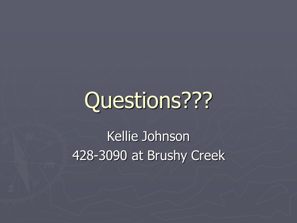 Questions??? Kellie Johnson 428-3090 at Brushy Creek