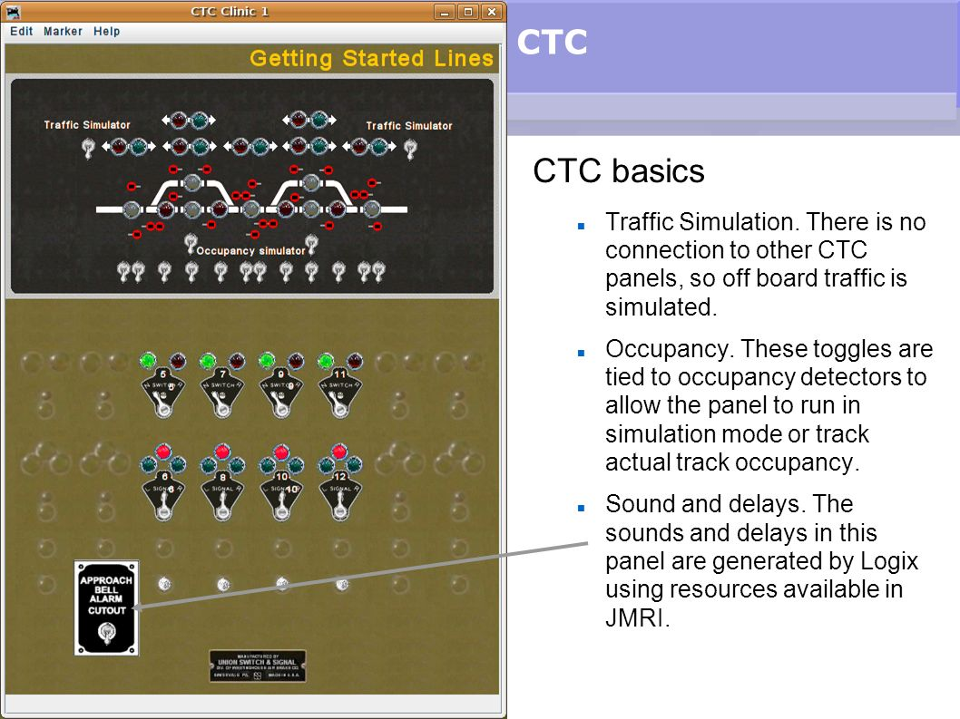 CTC CTC basics Traffic Simulation. There is no connection to other CTC panels, so off board traffic is simulated. Occupancy. These toggles are tied to