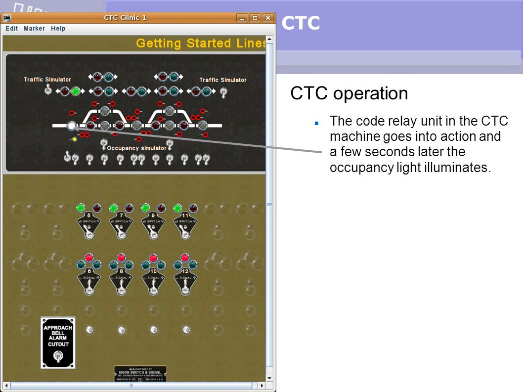 CTC CTC operation The code relay unit in the CTC machine goes into action and a few seconds later the occupancy light illuminates.