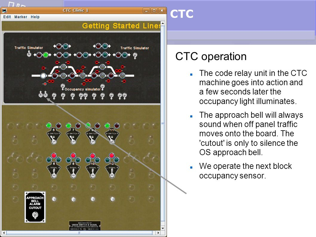 CTC CTC operation The code relay unit in the CTC machine goes into action and a few seconds later the occupancy light illuminates. The approach bell w