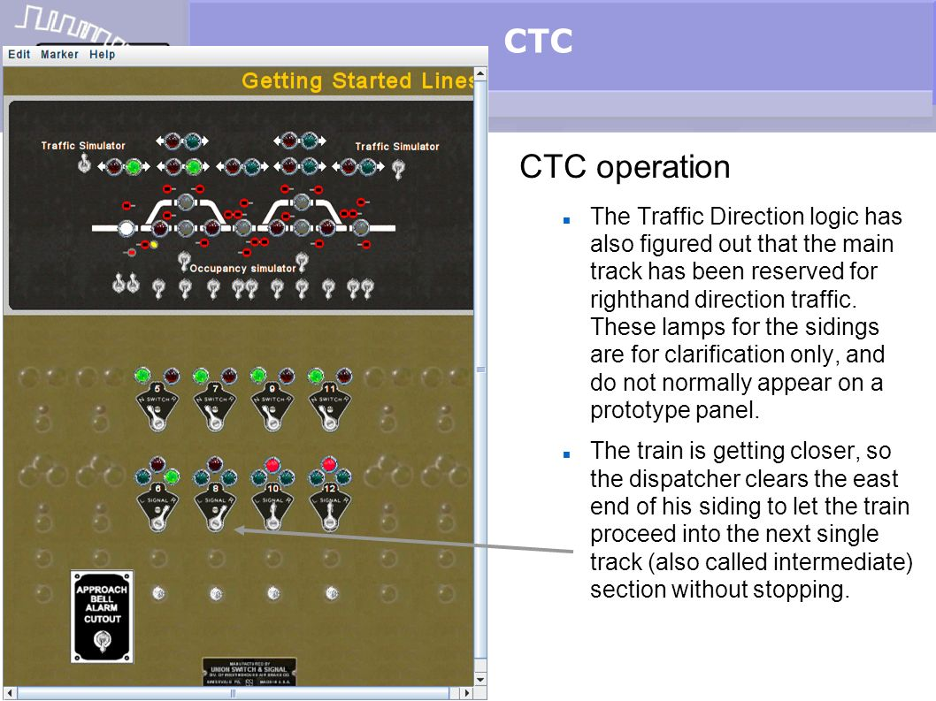 CTC CTC operation The Traffic Direction logic has also figured out that the main track has been reserved for righthand direction traffic. These lamps