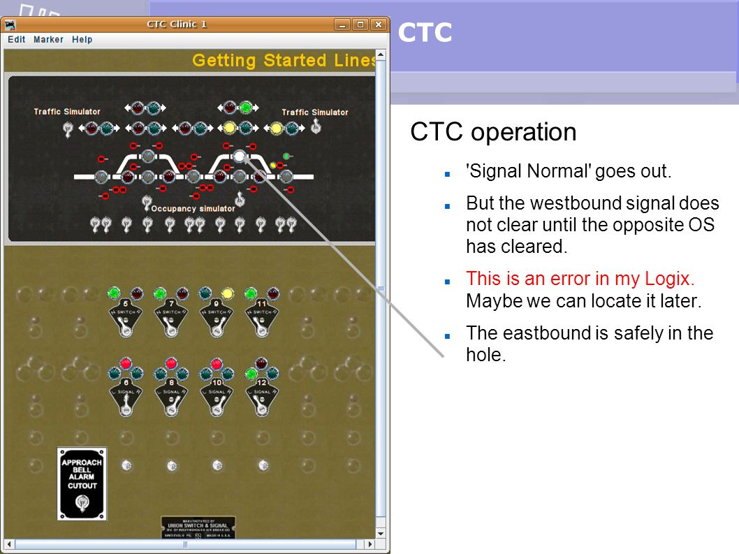 CTC CTC operation 'Signal Normal' goes out. But the westbound signal does not clear until the opposite OS has cleared. This is an error in my Logix. M