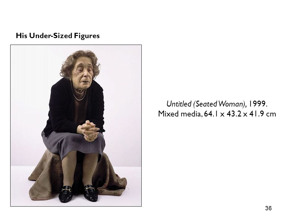 36 Untitled (Seated Woman), 1999. Mixed media, 64.1 x 43.2 x 41.9 cm His Under-Sized Figures
