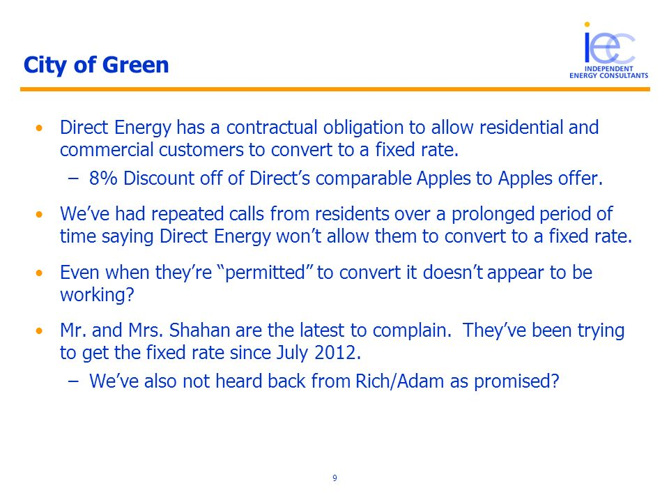 City of Green Direct Energy has a contractual obligation to allow residential and commercial customers to convert to a fixed rate. –8% Discount off of
